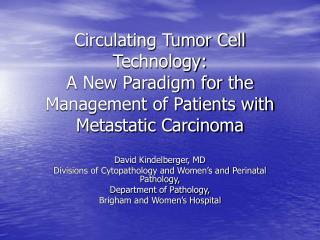 Circulating Tumor Cell Technology: A New Paradigm for the Management of Patients with Metastatic Carcinoma
