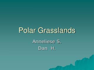 Polar Grasslands