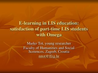 E-learning in LIS education: satisfaction of part-time LIS students with Omega
