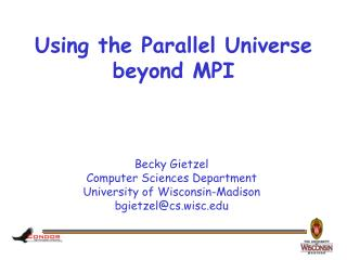 Using the Parallel Universe beyond MPI