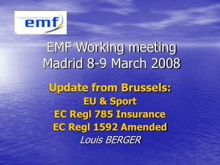 EMF Working meeting Madrid 8-9 March 2008