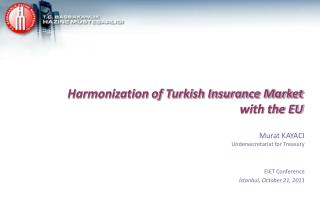 Harmonization of Turkish Insurance Market  with the EU