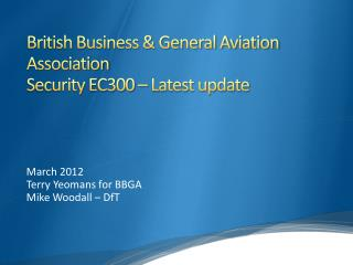 British Business & General Aviation Association  Security EC300 – Latest update