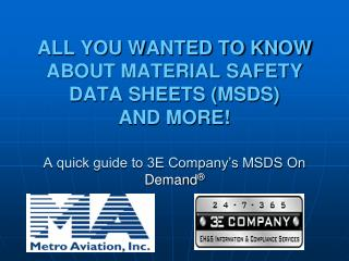 ALL YOU WANTED TO KNOW ABOUT MATERIAL SAFETY DATA SHEETS (MSDS) AND MORE! A quick guide to 3E Company's MSDS On  Deman