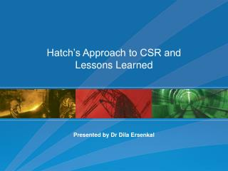 Hatch's Approach to CSR and  Lessons Learned