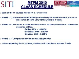 Each of the 11 courses will follow a 7 week cycle