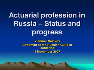 Actuarial profession in Russia – Status and progress