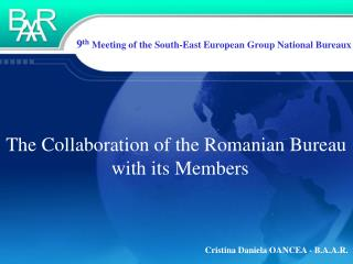 The Collaboration of the Romanian Bureau with its Members