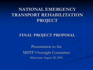 NATIONAL EMERGENCY TRANSPORT REHABILITATION PROJECT FINAL PROJECT PROPOSAL
