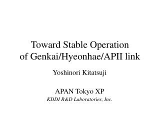 Toward Stable Operation of Genkai/Hyeonhae/APII link