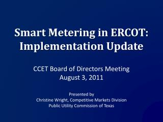 Smart Metering in ERCOT: Implementation Update