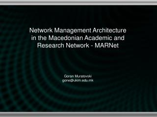 Network Management Architecture in the Macedonian Academic and Research Network - MARNet