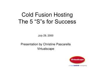 "Cold Fusion Hosting The 5 ""S""s for Success"