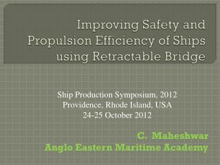 Improving Safety and Propulsion Efficiency of Ships  using Retractable Bridge
