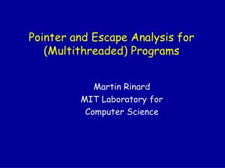 Pointer and Escape Analysis for (Multithreaded) Programs