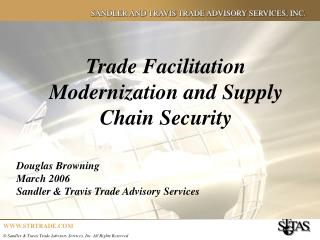 Trade Facilitation       Modernization and Supply Chain Security