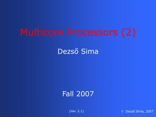 Dezső Sima Fall 2007