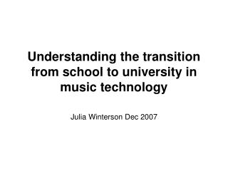 Understanding the transition from school to university in music technology