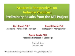 Academic  Perspectives  on Industry Practices:  Preliminary  Results from the MT Project