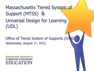 Massachusetts Tiered System of Support (MTSS)   & Universal Design for Learning (UDL)