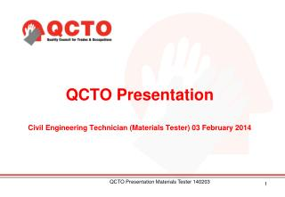 QCTO Presentation Civil Engineering Technician (Materials Tester) 03 February 2014
