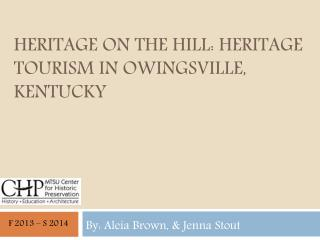 Heritage on the hill: heritage tourism in Owingsville, Kentucky