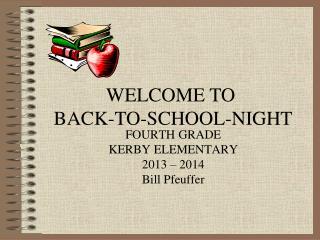 FOURTH GRADE KERBY ELEMENTARY 2013 – 2014 Bill Pfeuffer