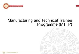 Manufacturing and Technical Trainee Programme (MTTP)