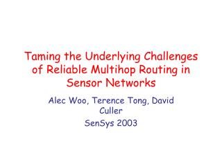 Taming the Underlying Challenges of Reliable Multihop Routing in Sensor Networks