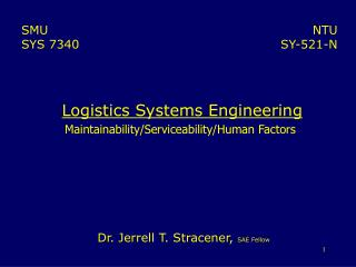 Logistics Systems Engineering Maintainability/Serviceability/Human Factors
