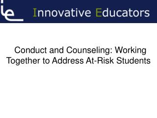 Conduct and Counseling: Working Together to Address At-Risk Students