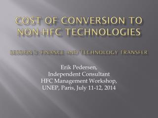 Cost of conversion to non-HFC technologies session 3: Finance and technology transfer