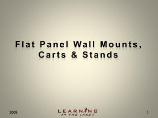 Flat Panel Wall Mounts, Carts & Stands