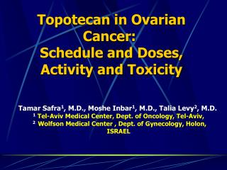Topotecan in Ovarian Cancer:  Schedule and Doses, Activity and Toxicity