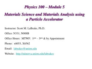 Physics 100 – Module 5 Materials Science and Materials Analysis using a Particle Accelerator