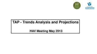 TAP - Trends Analysis and  Projections HAV Meeting May  2013