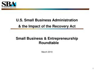 U.S. Small Business Administration  & the Impact of the Recovery Act