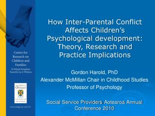 Gordon Harold, PhD Alexander McMillan Chair in Childhood Studies Professor of Psychology