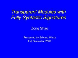 Transparent Modules with Fully Syntactic Signatures