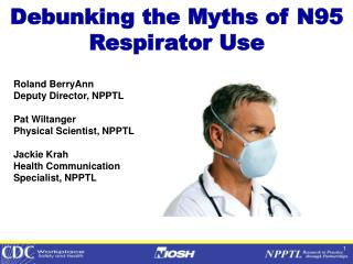 Debunking the Myths of N95 Respirator Use