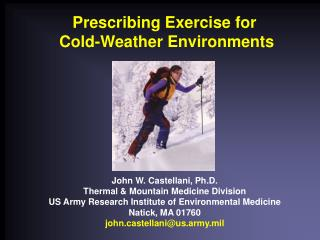 John W. Castellani, Ph.D. Thermal & Mountain Medicine Division