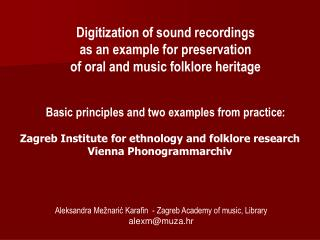 Digitization of sound recordings as an example for preservation