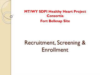 Recruitment, Screening & Enrollment