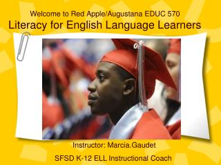 Welcome to Red Apple/Augustana EDUC 570 Literacy for English Language Learners