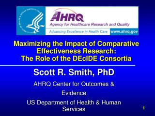 Maximizing the Impact of Comparative Effectiveness Research:  The Role of the DEcIDE Consortia