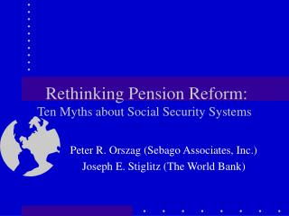 Rethinking Pension Reform: Ten Myths about Social Security Systems