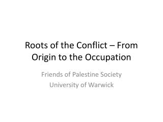 Roots of the Conflict – From Origin to the Occupation