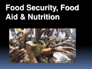 Food Security, Food Aid & Nutrition