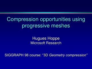 Compression opportunities using progressive meshes