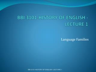 BBI 3101-HISTORY OF ENGLISH -LECTURE 1
